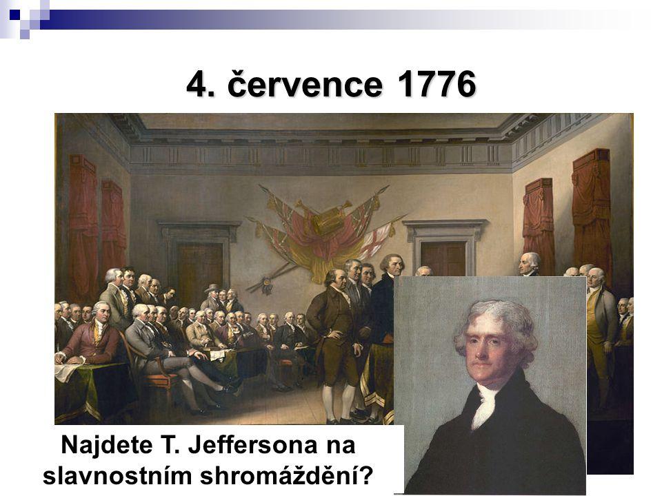 4.července 1776 Prohlášení nezávislosti autorem Thomas Jefferson Najdete T.
