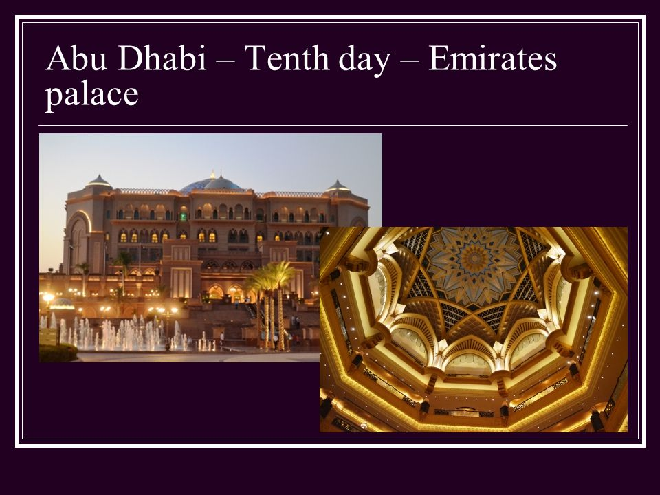 Abu Dhabi – Tenth day – Emirates palace