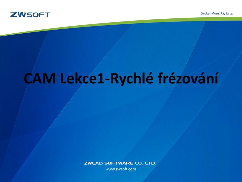 Obsah 1.Představení vlastností CAM plánu. 1. Představení pracovního toku Rychlého frézování.