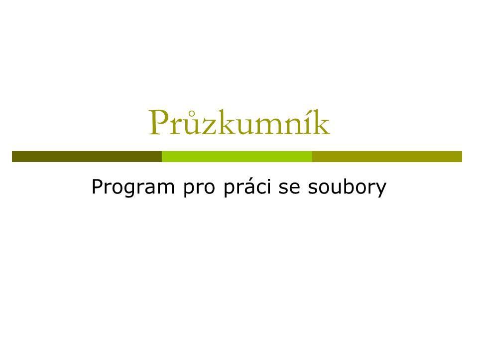 Průzkumník Program pro práci se soubory