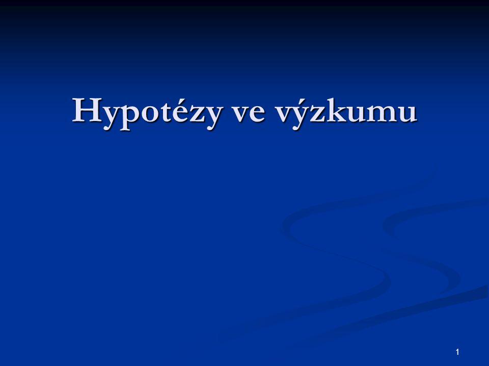 1 Hypotézy ve výzkumu