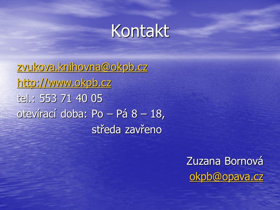 Kontakt zvukova.knihovna@okpb.cz http://www.okpb.cz tel.: 553 71 40 05 otevírací doba: Po – Pá 8 – 18, středa zavřeno středa zavřeno Zuzana Bornová okpb@opava.cz