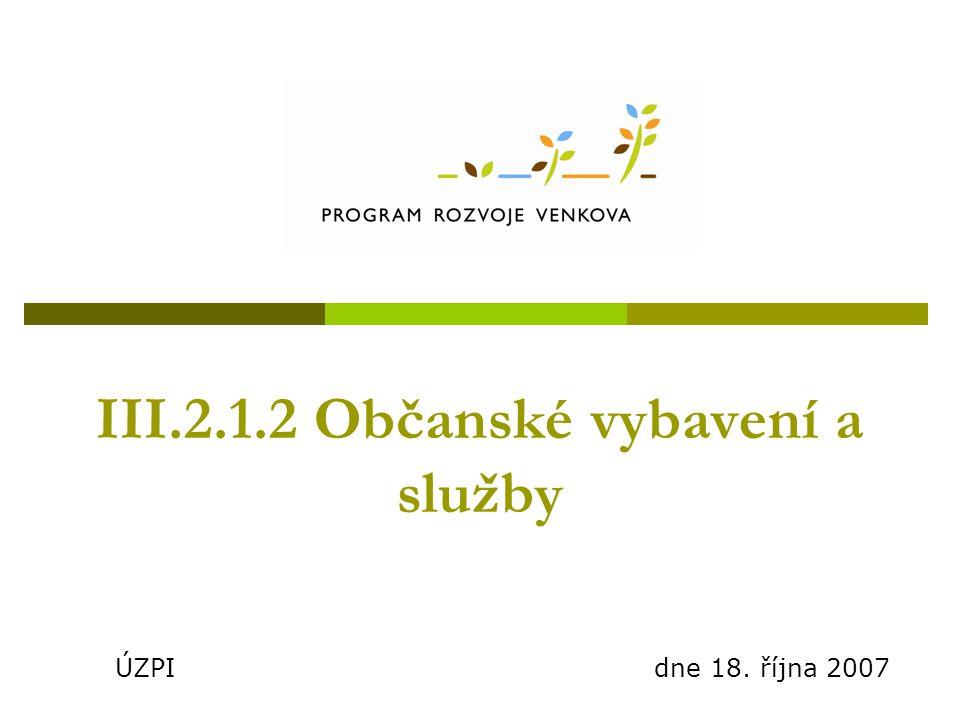 III.2.1.2 Občanské vybavení a služby ÚZPI dne 18. října 2007