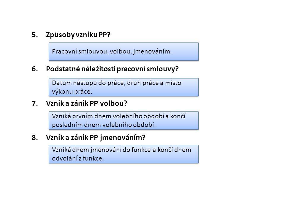 5.Způsoby vzniku PP. 6.Podstatné náležitosti pracovní smlouvy.