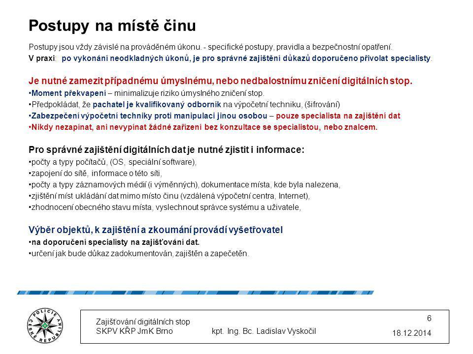 18.12.2014 Zajišťování digitálních stop SKPV KŘP JmK Brno kpt.