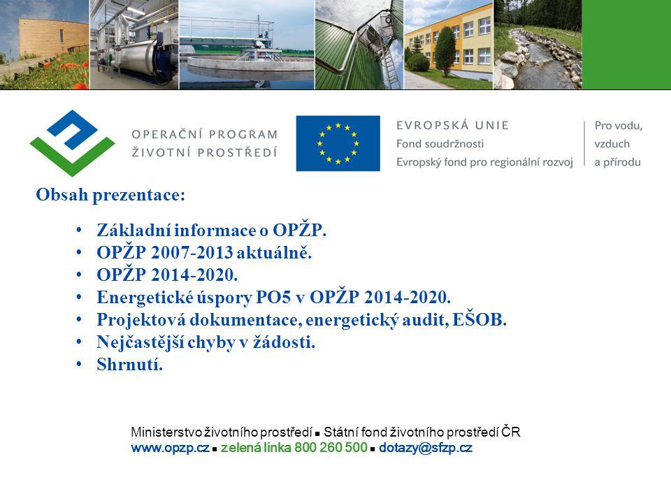 Ministerstvo životního prostředí Státní fond životního prostředí ČR www.opzp.cz zelená linka 800 260 500 dotazy@sfzp.cz Obsah prezentace: Základní inf