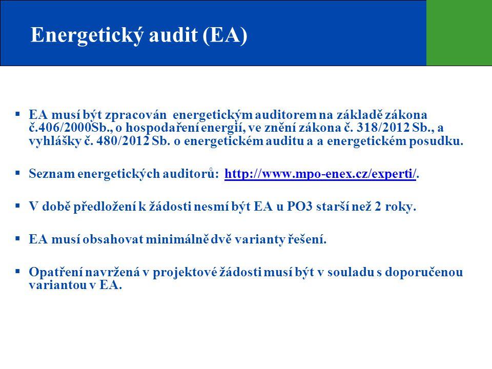 Energetický audit (EA)  EA musí být zpracován energetickým auditorem na základě zákona č.406/2000Sb., o hospodaření energií, ve znění zákona č. 318/2