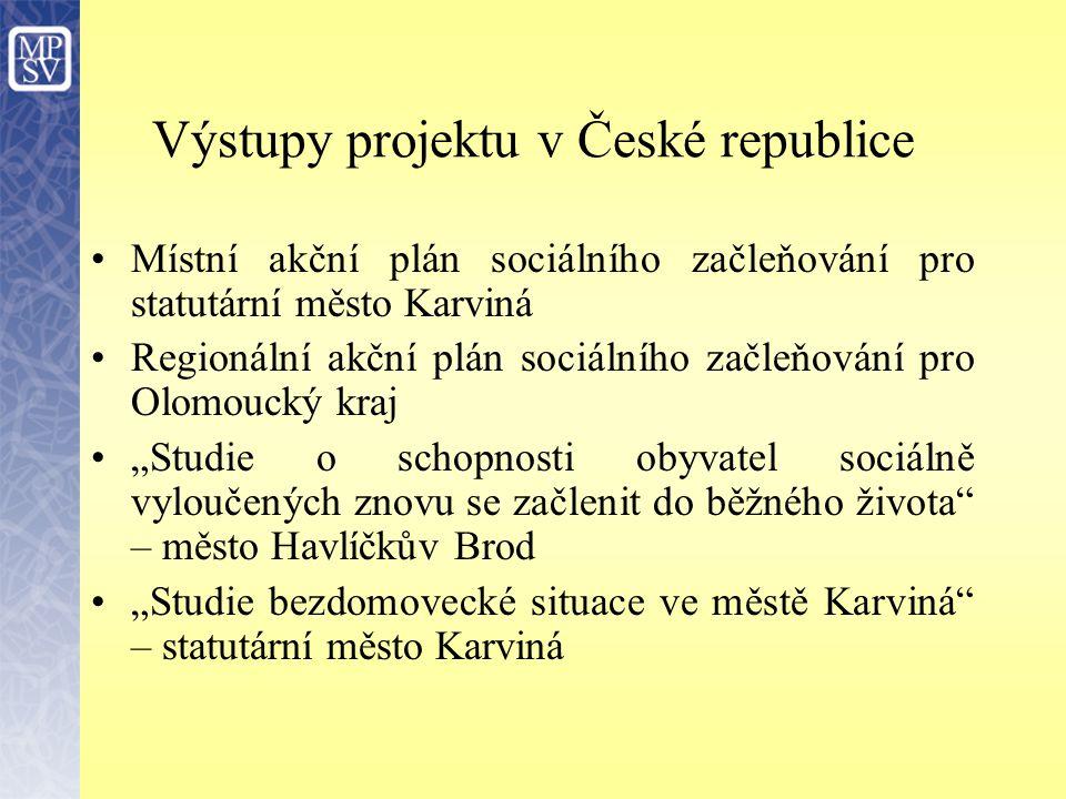 Výstupy projektu v České republice Místní akční plán sociálního začleňování pro statutární město Karviná Regionální akční plán sociálního začleňování