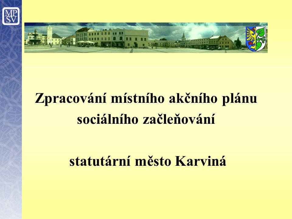 Zpracování místního akčního plánu sociálního začleňování statutární město Karviná
