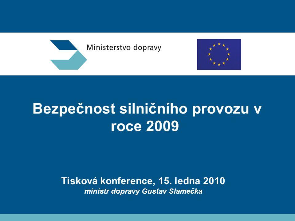 Bezpečnost silničního provozu v roce 2009 Tisková konference, 15.
