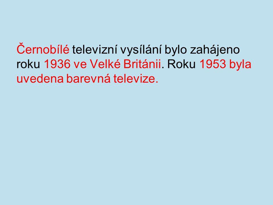 Černobílé televizní vysílání bylo zahájeno roku 1936 ve Velké Británii. Roku 1953 byla uvedena barevná televize.