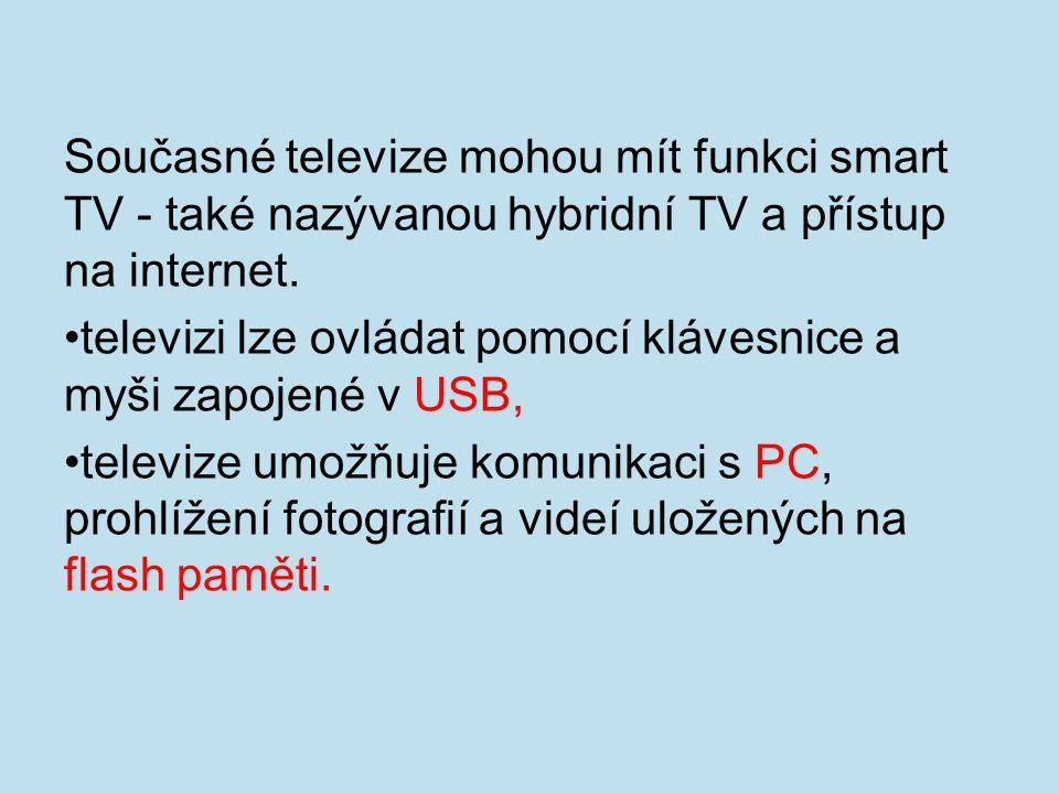 Současné televize mohou mít funkci smart TV - také nazývanou hybridní TV a přístup na internet. televizi lze ovládat pomocí klávesnice a myši zapojené