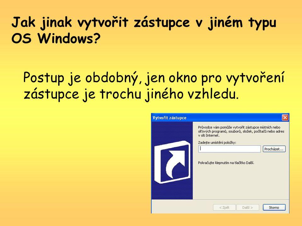 Jak jinak vytvořit zástupce v jiném typu OS Windows.
