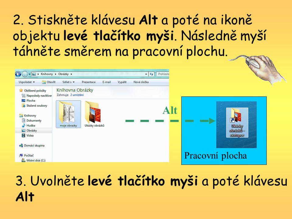 2. Stiskněte klávesu Alt a poté na ikoně objektu levé tlačítko myši.