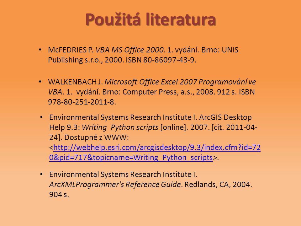 Použitá literatura McFEDRIES P. VBA MS Office 2000.