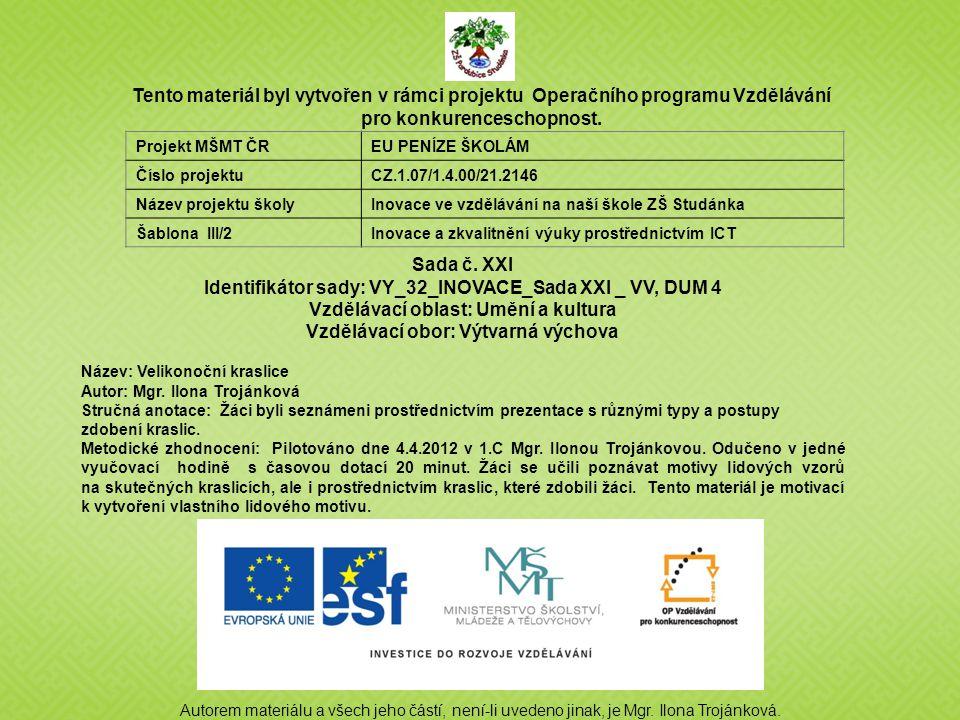 Autorem materiálu a všech jeho částí, není-li uvedeno jinak, je Mgr. Ilona Trojánková. Tento materiál byl vytvořen v rámci projektu Operačního program