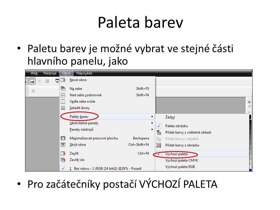 Paleta barev Paletu barev je možné vybrat ve stejné části hlavního panelu, jako Pro začátečníky postačí VÝCHOZÍ PALETA