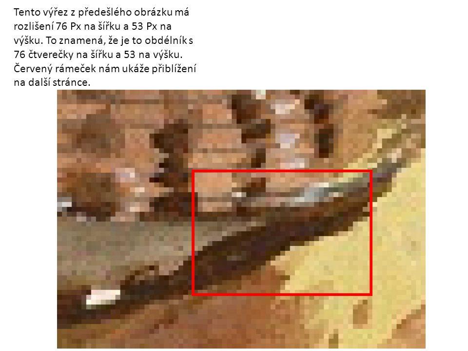 Tento výřez z předešlého obrázku má rozlišení 39 Px na šířku a 27 Px na výšku.
