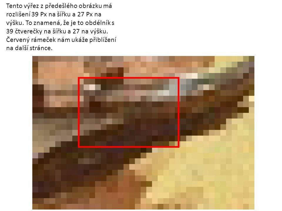 Tento výřez z předešlého obrázku má rozlišení 17 Px na šířku a 11 Px na výšku.