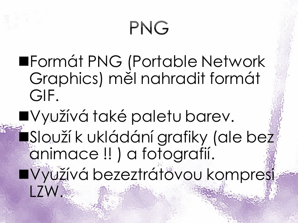 Formát PNG (Portable Network Graphics) měl nahradit formát GIF.