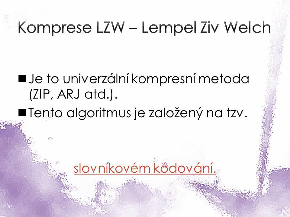 Je to univerzální kompresní metoda (ZIP, ARJ atd.).