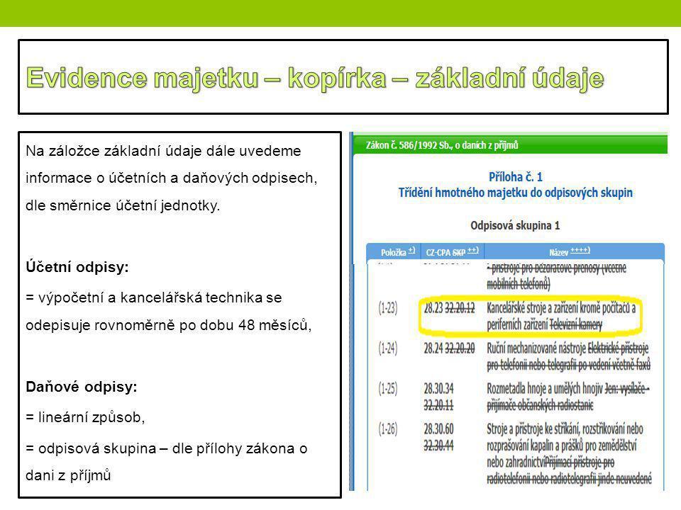 Na záložce základní údaje dále uvedeme informace o účetních a daňových odpisech, dle směrnice účetní jednotky. Účetní odpisy: = výpočetní a kancelářsk