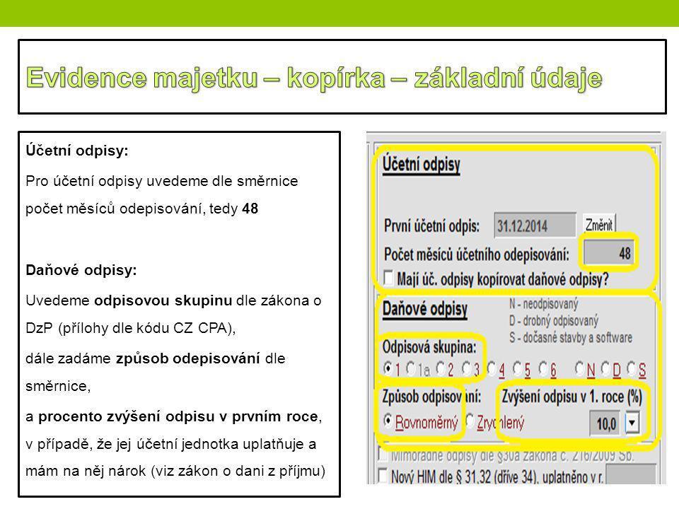 Účetní odpisy: Pro účetní odpisy uvedeme dle směrnice počet měsíců odepisování, tedy 48 Daňové odpisy: Uvedeme odpisovou skupinu dle zákona o DzP (pří