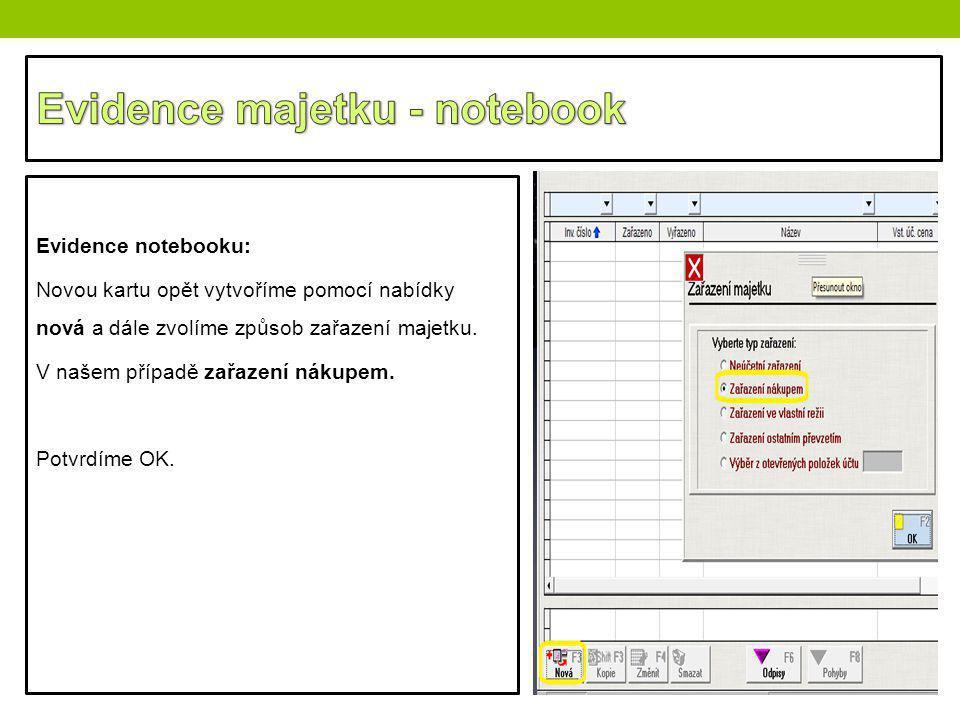 Evidence notebooku: Novou kartu opět vytvoříme pomocí nabídky nová a dále zvolíme způsob zařazení majetku. V našem případě zařazení nákupem. Potvrdíme