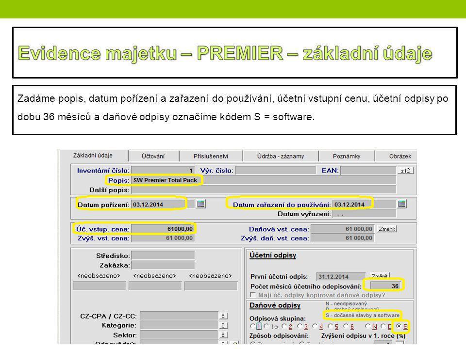 Zadáme popis, datum pořízení a zařazení do používání, účetní vstupní cenu, účetní odpisy po dobu 36 měsíců a daňové odpisy označíme kódem S = software