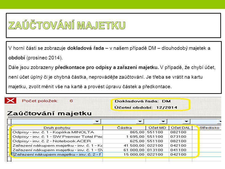 V horní části se zobrazuje dokladová řada – v našem případě DM – dlouhodobý majetek a období (prosinec 2014). Dále jsou zobrazeny předkontace pro odpi