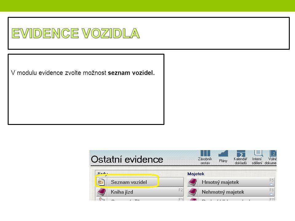 V modulu evidence zvolte možnost seznam vozidel.