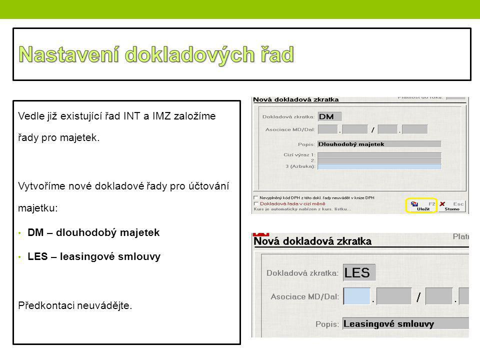 Vedle již existující řad INT a IMZ založíme řady pro majetek. Vytvoříme nové dokladové řady pro účtování majetku: DM – dlouhodobý majetek LES – leasin