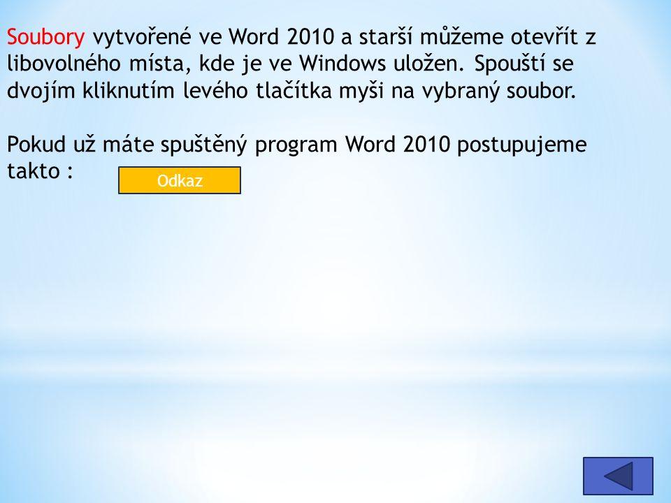 Soubory vytvořené ve Word 2010 a starší můžeme otevřít z libovolného místa, kde je ve Windows uložen.