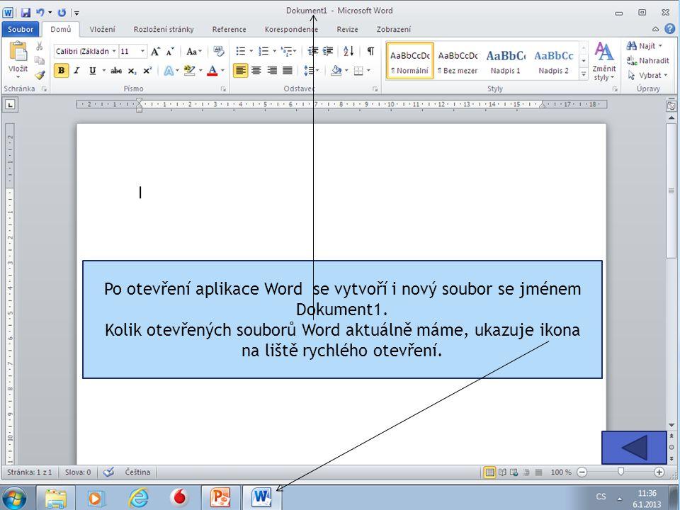 Po otevření aplikace Word se vytvoří i nový soubor se jménem Dokument1.