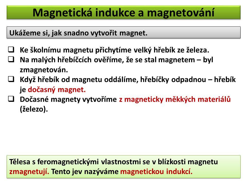  Ke školnímu magnetu přichytíme velký hřebík ze železa.