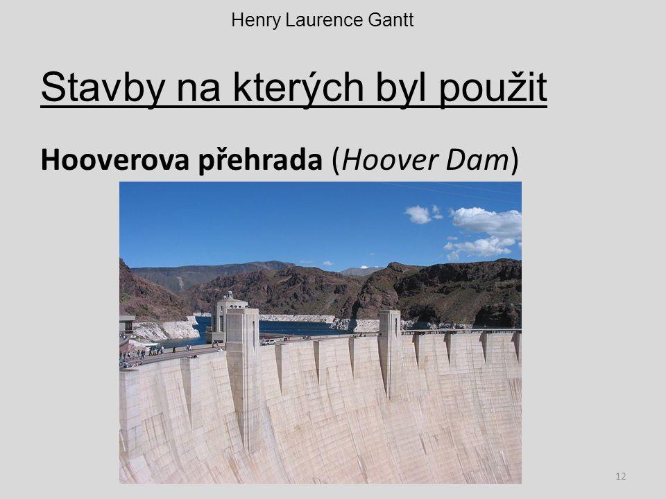 Stavby na kterých byl použit Hooverova přehrada (Hoover Dam) Henry Laurence Gantt 12
