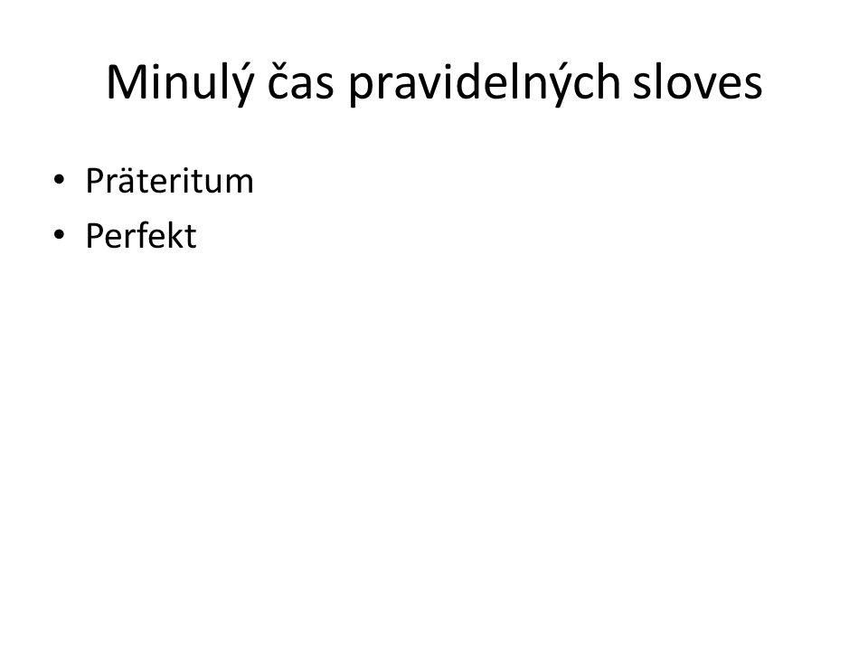 Minulý čas pravidelných sloves Pravidelná slovesa: např: kochen reisen arbeiten operieren besuchen einkaufen