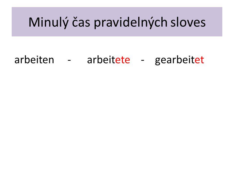 Minulý čas pravidelných sloves arbeiten - arbeitete - gearbeitet