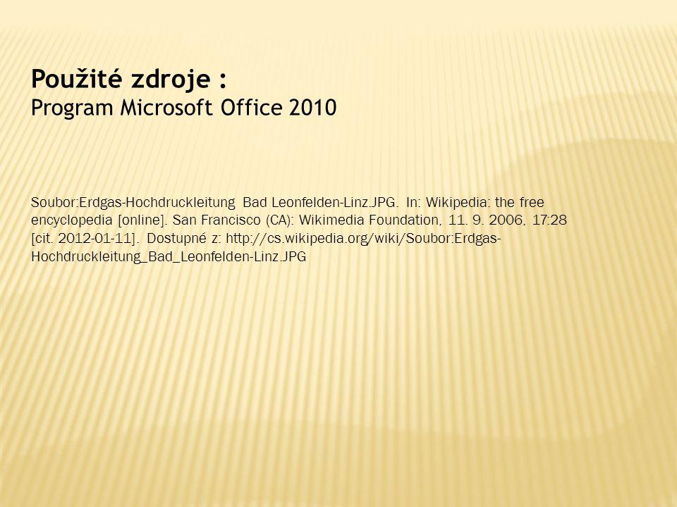 Použité zdroje : Program Microsoft Office 2010 Soubor:Erdgas-Hochdruckleitung Bad Leonfelden-Linz.JPG. In: Wikipedia: the free encyclopedia [online].