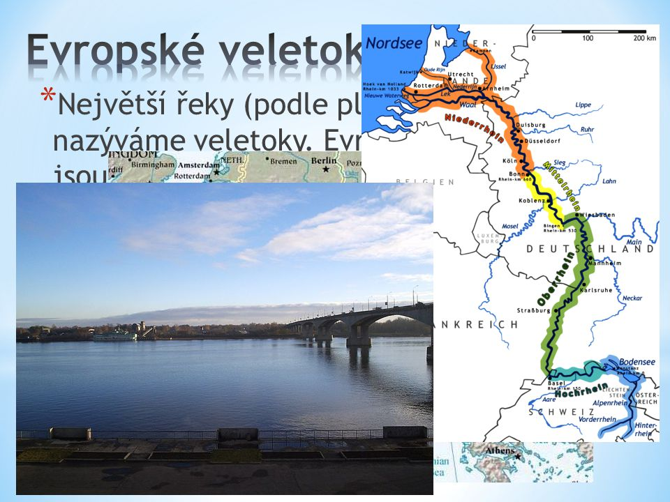* Největší řeky (podle plochy povodí) nazýváme veletoky. Evropskými veletoky jsou např. Volha, Dunaj a Rýn.