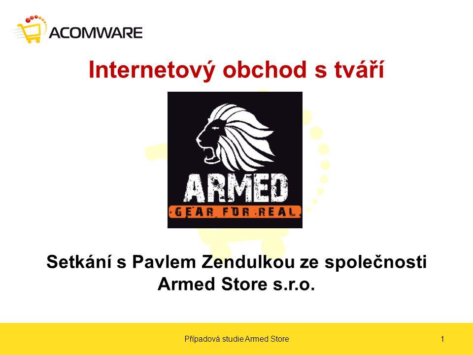Internetový obchod s tváří Setkání s Pavlem Zendulkou ze společnosti Armed Store s.r.o.