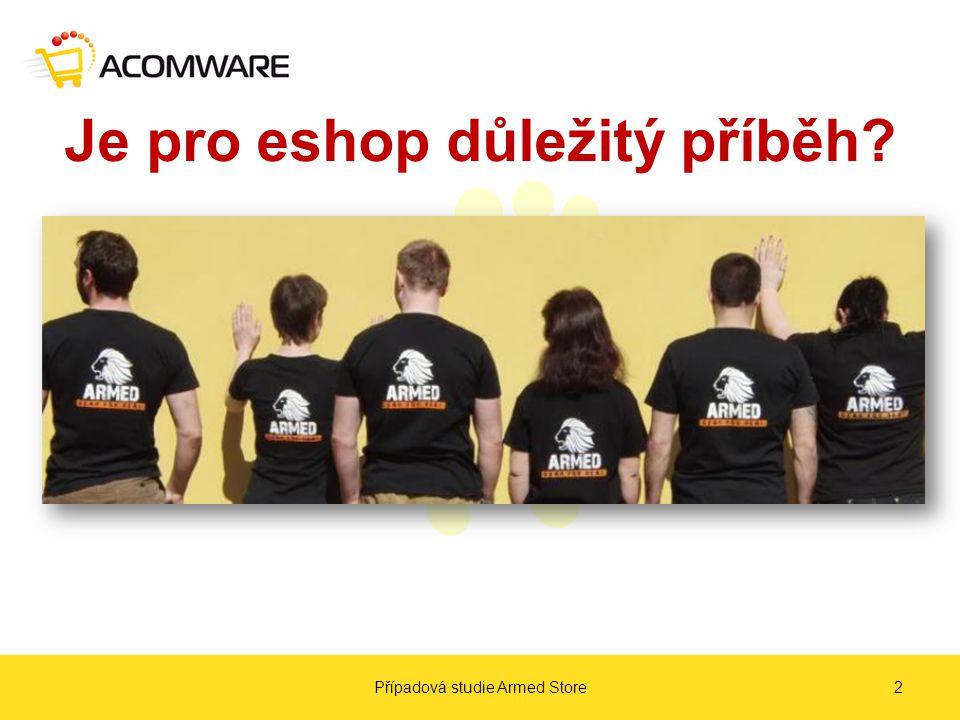 Stěhování do Prahy Případová studie Armed Store3 http://www.consumerbarometer.com/#?app=discover&storyId=1&countryId=2,19&productId=4&pageId=2 Lidé hledají online, ale nakupují stále v kamenných prodejnách Praha tvoří více jak třetinu z celkových obratů