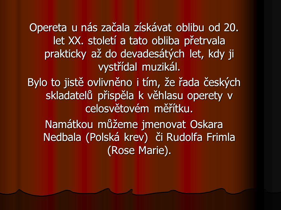 Opereta u nás začala získávat oblibu od 20. let XX.