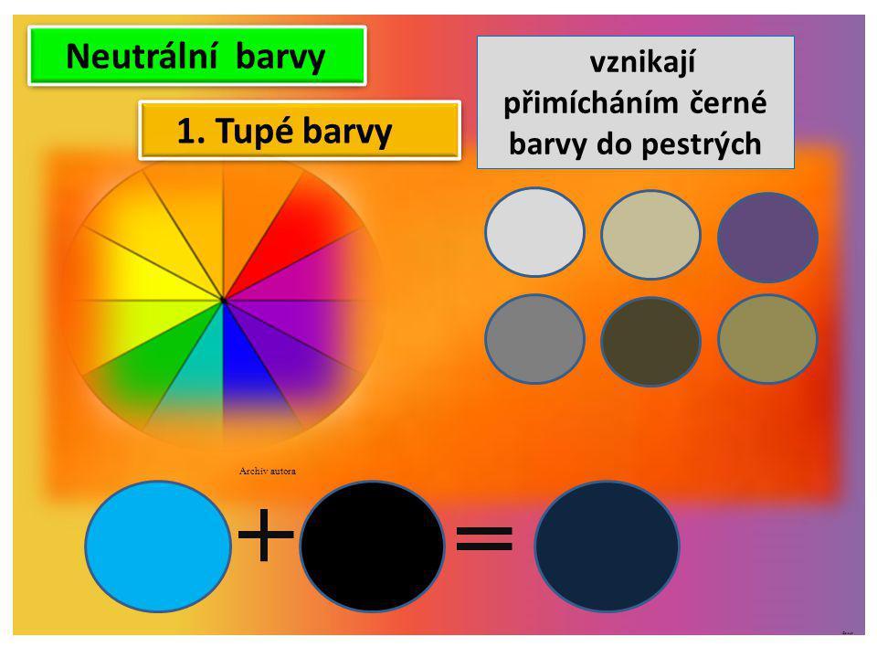 ©c.zuk 1. Tupé barvy vznikají přimícháním černé barvy do pestrých Archiv autora Neutrální barvy