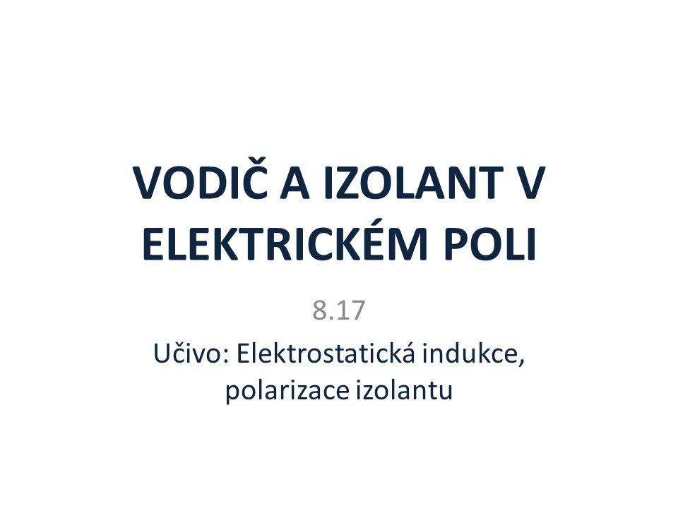 ELEKTRICKÉ POLE je oblast, kde se projevuje působení elektrických sil.