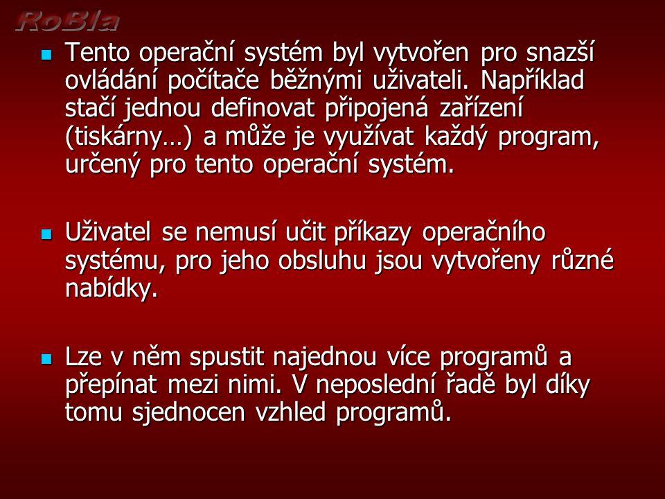 Tento operační systém byl vytvořen pro snazší ovládání počítače běžnými uživateli.