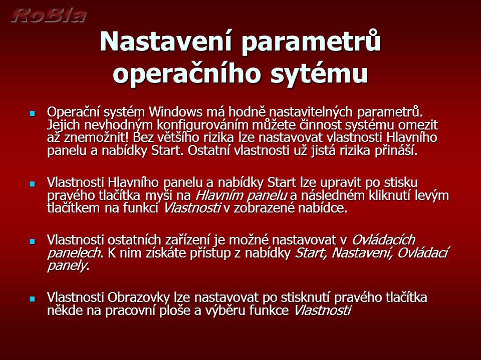 Nastavení parametrů operačního sytému Operační systém Windows má hodně nastavitelných parametrů.