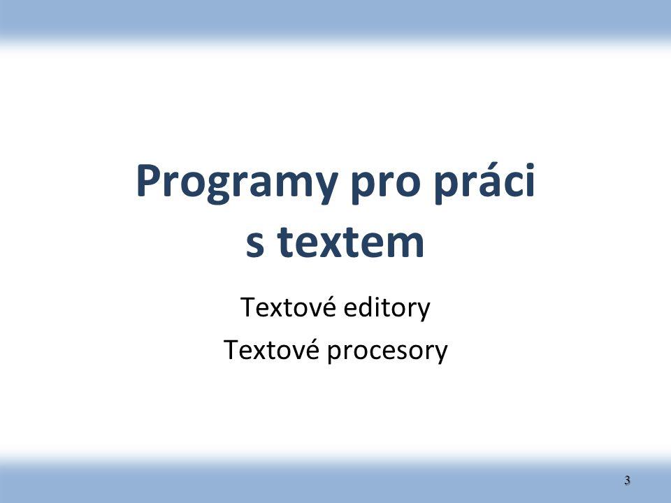 Programy pro práci s textem Textové editory Textové procesory 3
