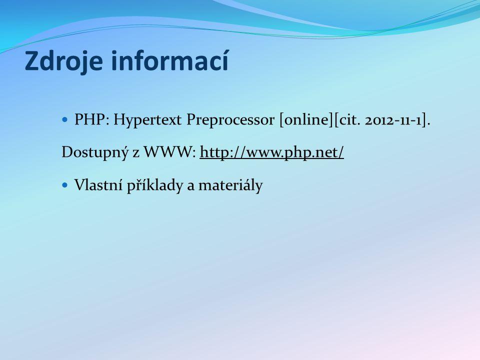 Zdroje informací PHP: Hypertext Preprocessor [online][cit.