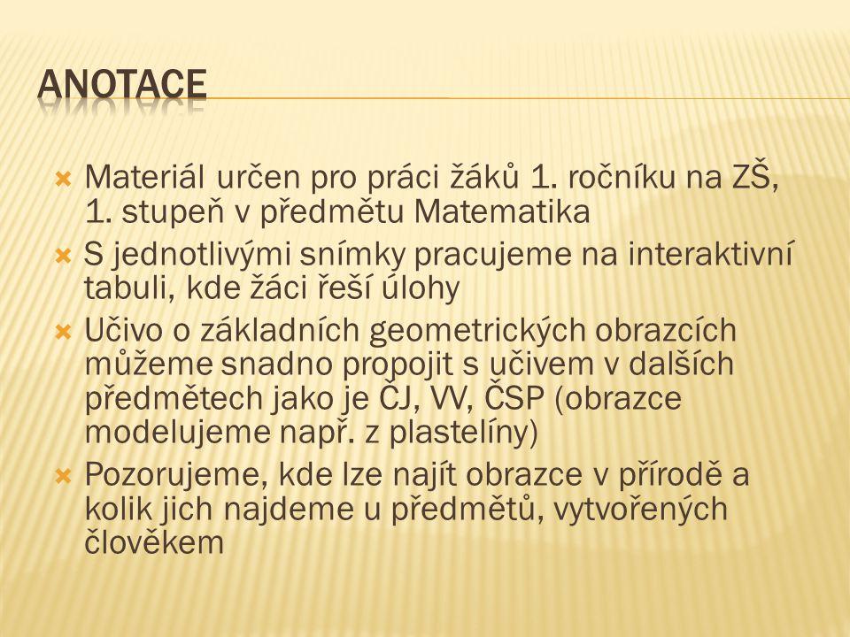  Materiál určen pro práci žáků 1. ročníku na ZŠ, 1.